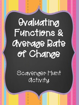 Evaluating Functions & Average Rate of Change Scavenger Hunt
