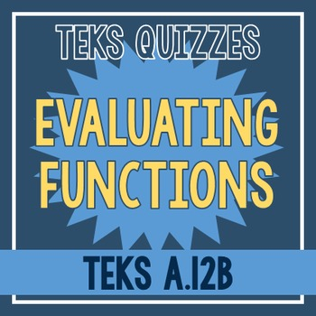 Evaluating Functions Quiz (TEKS A.12B)