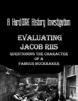 Evaluating Jacob Riis: A Common Core & Research Based History Lesson