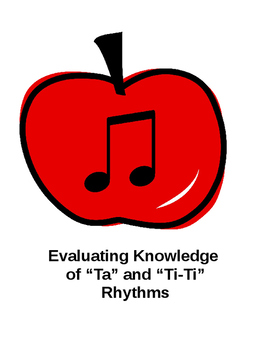 """Evaluating Knowledge of """"Ta"""" and """"Ti-Ti"""" Rhythms (Quarter Note &Paired Eighths)"""