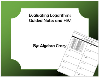 Evaluating Logarithms Guided Notes and HW