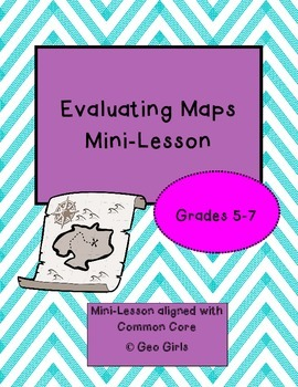 Evaluating Maps Mini-Lesson - Upper Elementary & Middle School Geography FREEBIE