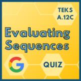 Evaluating Sequences Digital Quiz for TEKS A.12C (Google Forms + PDF)