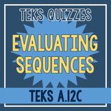 Evaluating Sequences Quiz (TEKS A.12C)