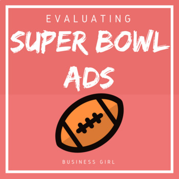 Evaluating Advertisements from the BIG GAME for High School Business Classes