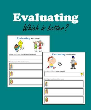 Evaluating:  Which is better?