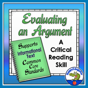 Evaluating an Argument -  Supports Common Core!