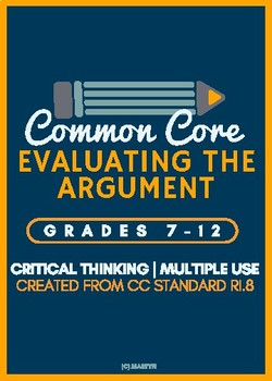 Evaluating the Argument (Developed specifically for the Common Core)