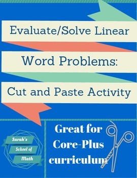 Evaluating/Solving Linear Word Problems: Cut and Paste Activity (Core-Plus)