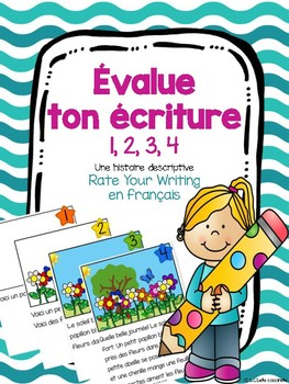 Évalue ton écriture - Rate Your Writing Rubric in French - Assessment Tool