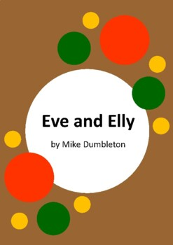 Eve and Elly by Mike Dumbleton and Laura Wood - 6 Worksheets