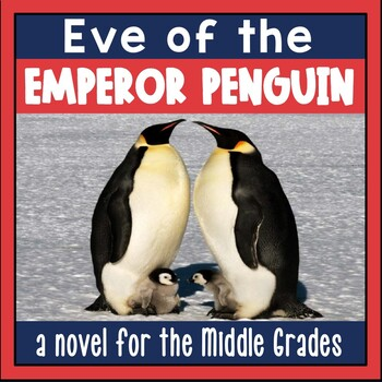 Eve of the Emperor Penguin Novel Study
