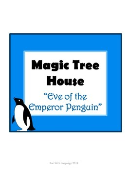Eve of the Emperor Penguin Magic Tree House #40 Comprehension Novel Study