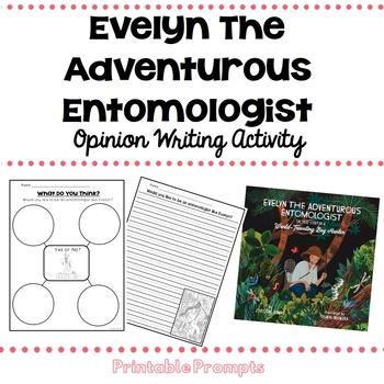 Evelyn the Adventurous Entomologist Opinion Writing Freebie