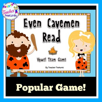 Vowel Teams Game: Even Cavemen Read