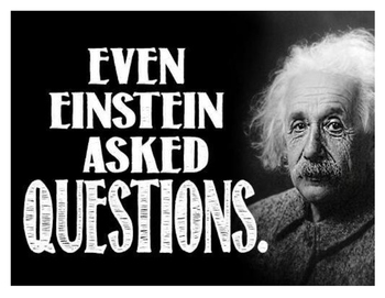 Even Einstein asked questions classroom poster