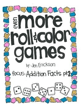 Even MORE Roll & Color:  Addition Facts (part 2)