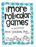 Even MORE Roll & Color:  Doubles Plus (part 1)