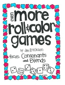 Even MORE Roll & Color Games: Consonants and Blends