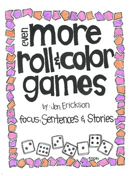 Even MORE Roll & Color Games:  Sentences and Stories