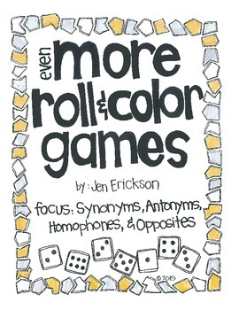 Even MORE Roll & Color Games:  Synonyms, Antonyms, Homophones and Opposites