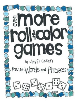 Even MORE Roll & Color Games:  Words and Phrases