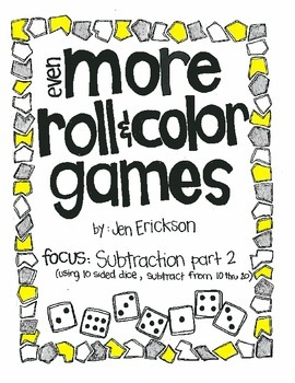 Even MORE Roll & Color:  Subtraction (using 10 sided dice) PART 2