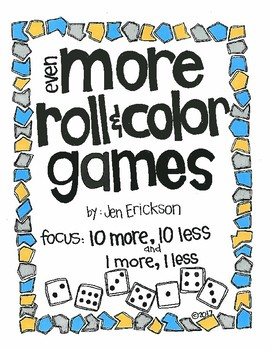 Even MORE Roll and Color Games:  10 more, 10 less and 1 more, 1 less