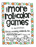 Even MORE Roll and Color Games:  Missing Addends for Addition Part 1