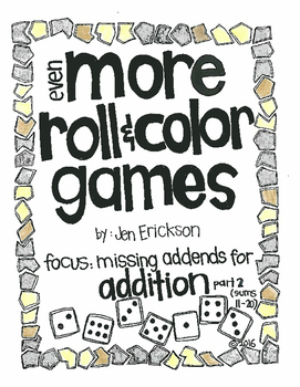 Even MORE Roll and Color Games: Missing Addends for Additon Part 2