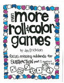 Even MORE Roll and Color Games: Missing Addends for SUBTRACTION part 1