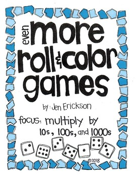 Even MORE Roll and Color Games:  Multiply by 10s, 100s, and 1000s