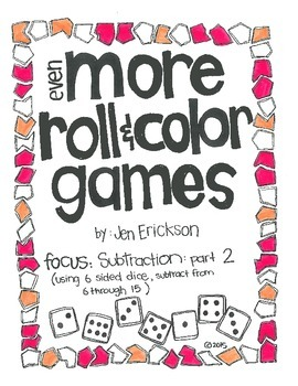 Even MORE Roll and Color:  Subtraction part 2 (using 6 sided dice)