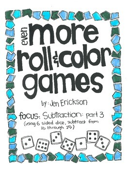 Even MORE Roll and Color:  Subtraction part 3 (using 6 sided dice)