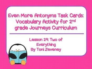 Even More Antonyms Task Cards for Journeys Grade 2