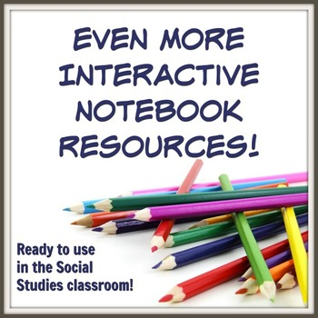 Even More Interactive Notebook Resources for the Social Studies Classroom