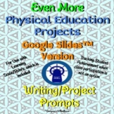 Even More P.E. Projects with Rubric for Google Slides™