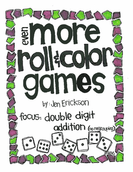 Even More Roll and Color Games: Double Digit Addition (NO