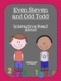 Even Steven and Odd Todd Interactive Read Aloud