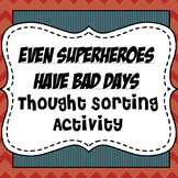 Even Superheroes Have Bad Days Book Companion Thought Sorting Activity