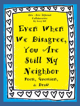 Even When We Disagree, You Are Still My Neighbor: Poem, Question, & Draw