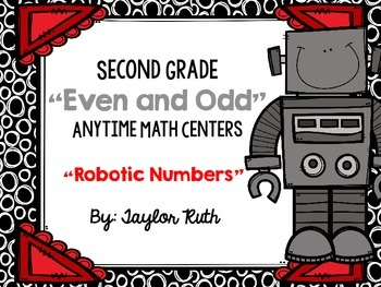 "Even and Odd Anytime Math Centers for Second Grade ""Robotic Numbers"""