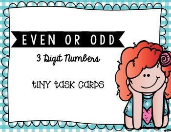 Even or Odd 3 Digit Numbers Tiny Task Cards