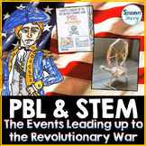 Events Leading Up to the Revolutionary War PBL & STEM