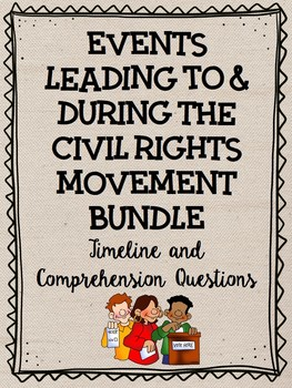 Events Leading to and During the Civil Rights Movement Timeline Bundle, ?s