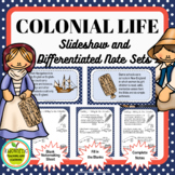Life in the Thirteen Colonies Slideshow and Differentiated Notes