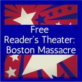 Events Leading to the Revolutionary War Free Reader's Theater: Boston Massacre