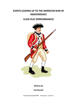 Events Leading up to American War of Independence Class Play