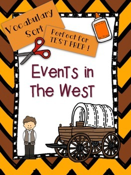 Events in the West, Westward Expansion Vocabulary Word Sort