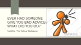 Ever gave someone bad advice? What did you do?